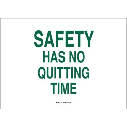 Brady - 42926 - Brady 10 X 14 X .035 Green On White B-555 Aluminum Office And Facility Sign SAFETY HAS NO QUITTING TIME, ( Each )