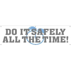 Accuform Signs - MBR808 - Accuform Signs 28 X 8' Poly Sheeting Motivational Banner DO IT SAFELY ALL THE TIME, ( Each )