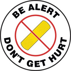 Accuform Signs - MFS2417 - Accuform Signs 17 Diameter Black And White 4 mils Adhesive Vinyl Slip-Gard Safety Promotional Floor Sign BE ALERT DON'T GET HURT (With Graphic), ( Each )