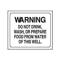 Accuform Signs - XW1098 - Warning Sign Do Not Drink Wash/prepare Food From Water Of This Well 10 In H X 14 In W .055 Gauge Polyethylene Black On White, Ea