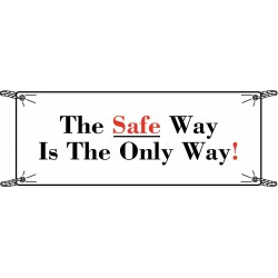 Brady - 106304 - Brady 3.5' X 10' Black/Red On White Vinyl Safety Banner THE SAFE WAY IS THE ONLY WAY, ( Each )