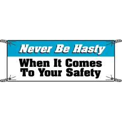 Brady - 106323 - Brady 3.5' X 10' Black/Blue On White Vinyl Safety Banner NEVER BE HASTY WHEN IT COMES TO YOUR SAFETY, ( Each )