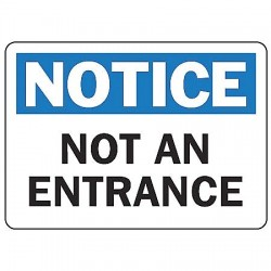 "Accuform Signs - MADM810VP - Accuform Signs 7"" X 10"" Black, Blue And White 0.055"" Plastic Admittance And Exit Sign ""NOTICE NOT AN ENTRANCE"" With 3/16"" Mounting Hole And Round Corner"