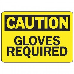 Accuform Signs - MPPA644VP - Caution Sign Glove Required 10x14 Plastic Regusafe Ansiz535.2-1998 Accuform Mfg Inc, Ea
