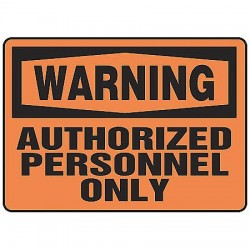 "Accuform Signs - MADM322VP - Accuform Signs 7"" X 10"" Black And Orange 0.055"" Plastic Admittance And Exit Sign ""WARNING AUTHORIZED PERSONNEL ONLY"" With 3/16"" Mounting Hole And Round Corner"