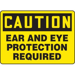Accuform Signs - MPPE436VS - Accuform Signs 7' X 10' Black And Yellow 4 mils Adhesive Vinyl PPE Sign 'CAUTION EAR AND EYE PROTECTION REQUIRED', ( Each )