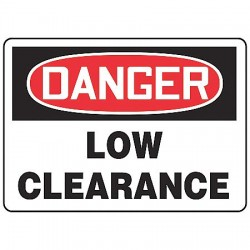 Accuform Signs - MECR001VS - Danger Sign Low Clearance 7x10 Self Adhesive Regusafe Ansiz535.2-1998 Accuform Mfg Inc, Ea