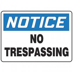 Accuform Signs - MATR802VS - Notice Sign No Trespassing 7x10 Self Adhesive Accuform Mfg Inc, Ea