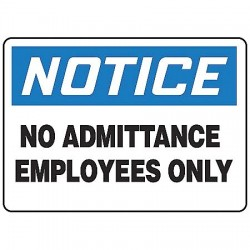 Accuform Signs - MADM808VA - Accuform Signs 10' X 14' Black, Blue And White 0.040' Aluminum Admittance And Exit Sign 'NOTICE NO ADMITTANCE EMPLOYEES ONLY' With Round Corner, ( Each )