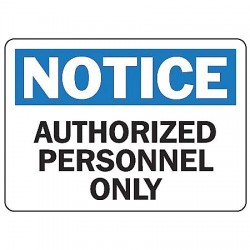 "Accuform Signs - MADC800VS - Accuform Signs 7"" X 10"" Black, Blue And White 4 mils Adhesive Vinyl Admittance And Exit Sign ""NOTICE AUTHORIZED PERSONNEL ONLY"""