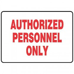 Accuform Signs - MADM498VA - Accuform Signs 7' X 10' Red And White 0.040' Aluminum Admittance And Exit Sign 'AUTHORIZED PERSONNEL ONLY' With Round Corner