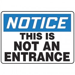 Accuform Signs - MADM856VP - Notice Sign Not An Entrance 10x14 Plastic 29 Cfr 1910.145 Accuform Mfg Inc, Ea