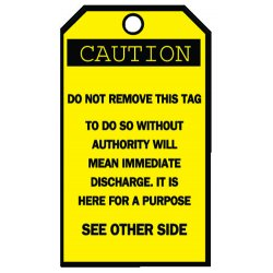 Brady - 76168 - Brady 3' W X 5 3/4' H Black And Yellow 0.01' B-851 Economy Polyester Accident Prevention Blank Tag 'CAUTION DO NOT REMOVE THIS TAG TO DO SO WITHOUT AUTHORITY WILL MEAN IMMEDIATE DISCHARGE. IT IS HERE FOR A PURPOSE SEE