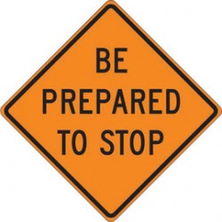 Accuform Signs - FRC414RV - Accuform Signs 48 X 48 Black And Orange Reflective Vinyl Roll-Up Construction Sign BE PREPARED TO STOP, ( Each )