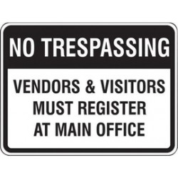 Accuform Signs - FRP910RA - Accuform Signs 18 X 24 Black And White 7 mils Engineer Grade Reflective Aluminum Facility Traffic Sign NO TRESPASSING VENDORS & VISITORS MUST REGISTER AT MAIN OFFICE