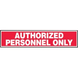 Accuform Signs - LADM532VSP - Accuform Signs 2 X 9 White And Red 4 mil Adhesive Vinyl Admittance And Exit Safety Label AUTHORIZED PERSONNEL ONLY (5 Per Pack), ( Each )