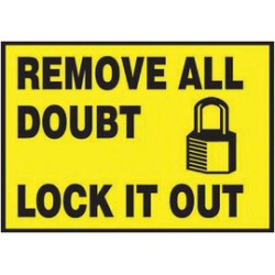 Accuform Signs - LLKT513VSP - Accuform Signs 3 1/2 X 5 Yellow And Black 4 mil Adhesive Vinyl Lockout/Tagout Safety Label REMOVE ALL DOUBT LOCK IT OUT (With Graphic) (5 Per Pack), ( Each )