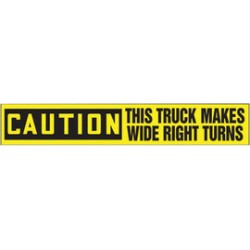 Accuform Signs - LVHR609RFE - Accuform Signs 4 X 24 Black And Yellow Reflective Sheet Traffic Safety Label CAUTION THIS TRUCK MAKES WIDE RIGHT TURNS, ( Each )