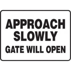 Accuform Signs - MABR502XT - Accuform Signs 10 X 14 Black And White Dura Plastic Admittance And Exit Sign APPROACH SLOWLY GATE WILL OPEN With 3/16 Corner Mounting Hole And Round Corner, ( Each )