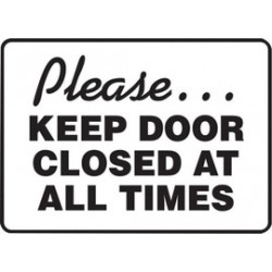 Accuform Signs - MABR513XV - Accuform Signs 10 X 14 Black And White 6 mils Adhesive Dura Vinyl Admittance And Exit Sign PLEASE KEEP DOOR CLOSED AT ALL TIMES, ( Each )