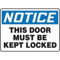 Accuform Signs - MABR805VS - Accuform Signs 10 X 14 Black, Blue And White 4 mils Adhesive Vinyl Admittance And Exit Sign NOTICE THIS DOOR MUST BE KEPT LOCKED, ( Each )