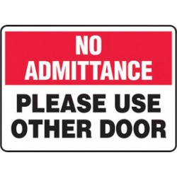Accuform Signs - MABR815VS - Accuform Signs 10 X 14 Red, Black And White 4 mils Adhesive Vinyl Admittance And Exit Sign NO ADMITTANCE PLEASE USE OTHER DOOR, ( Each )