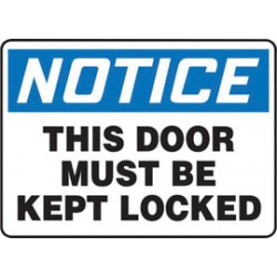 Accuform Signs - MABR821VA - Accuform Signs 7 X 10 Black, Blue And White 0.040 Aluminum Admittance And Exit Sign NOTICE THIS DOOR MUST BE KEPT LOCKED With Round Corner, ( Each )