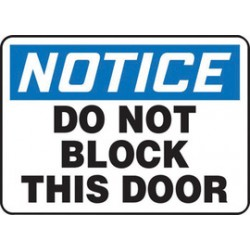 Accuform Signs - MABR822VA - Accuform Signs 14 X 20 Black, Blue And White 0.040 Aluminum Admittance And Exit Sign NOTICE DO NOT BLOCK THIS DOOR With Round Corner, ( Each )