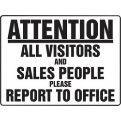 Accuform Signs - MADM533VA - Accuform Signs 18 X 24 Black And White 0.040 Aluminum Construction BIGSigns ATTENTION ALL VISITORS AND SALES PEOPLE PLEASE REPORT TO OFFICE With Round Corner, ( Each )
