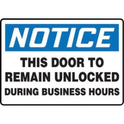 Accuform Signs - MADM891VS - Accuform Signs 7 X 10 Black, Blue And White 4 mils Adhesive Vinyl Admittance And Exit Sign NOTICE THIS DOOR TO REMAIN UNLOCKED DURING BUSINESS HOURS, ( Each )