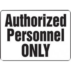 Accuform Signs - MADM973VS - Accuform Signs 10 X 14 Black And White 4 mils Adhesive Vinyl Admittance And Exit Sign AUTHORIZED PERSONNEL ONLY, ( Each )