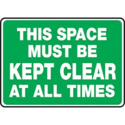 Accuform Signs - MGNF502VS - Accuform Signs 4 X 12 White And Green 4 mils Adhesive Vinyl Safety Incentive Sign THIS SPACE MUST BE KEPT CLEAR AT ALL TIMES, ( Each )