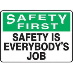 Accuform Signs - MGNF951VS - Accuform Signs 10 X 14 Black, Green And White 4 mils Adhesive Vinyl Safety Incentive Sign SAFETY FIRST SAFETY IS EVERYBODY'S JOB, ( Each )