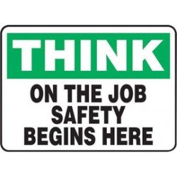 Accuform Signs - MGNF980VS - Accuform Signs 7 X 10 Black, Green And White 4 mils Adhesive Vinyl Safety Incentive Sign THINK ON THE JOB SAFETY BEGINS HERE, ( Each )