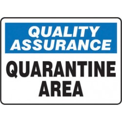 Accuform Signs - MQTL926XV - Accuform Signs 10 X 14 Black, Blue And White 6 mils Adhesive Dura Vinyl Safety Incentive Sign QUALITY ASSURANCE QUARANTINE AREA, ( Each )
