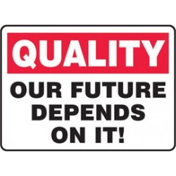 Accuform Signs - MQTL965VA - Accuform Signs 10 X 14 Black, Red And White 0.040 Aluminum Safety Incentive Sign QUALITY OUR FUTURE DEPENDS ON IT. With Round Corner, ( Each )