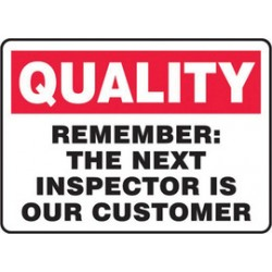 Accuform Signs - MQTL969VA - Accuform Signs 10 X 14 Black, Red And White 0.040 Aluminum Safety Incentive Sign QUALITY REMEMBER THE NEXT INSPECTOR IS OUR CUSTOMER With Round Corner, ( Each )