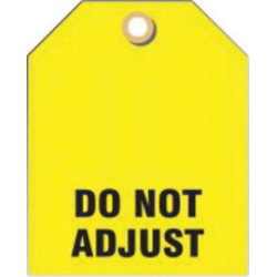 Accuform Signs - TDW212 - Accuform Signs 2 1/2 X 2 Black And Yellow 15 mil RV-Plastic Valve ID Tag DO NOT ADJUST With Grommeted 3/8 Hole (5 Per Pack), ( Each )